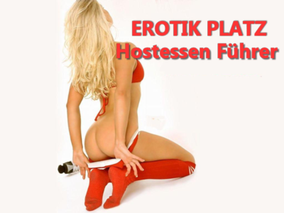 Erotik Platz Hostessen Fhrer